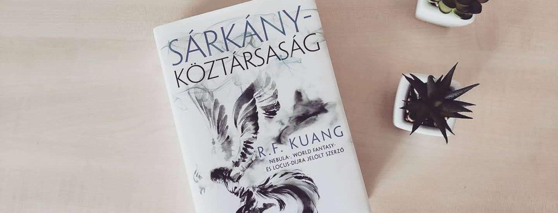 R. F. Kuang: Sárkányköztársaság + Nyereményjáték