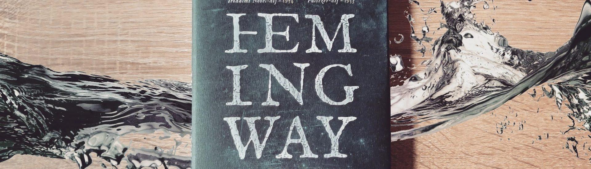Ernest Hemingway: Az öreg halász és a tenger + Nyereményjáték