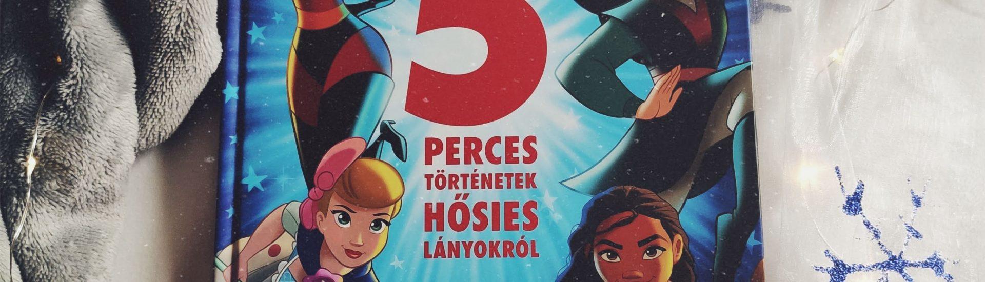 Disney – 5 perces történetek hősies lányokról + Nyereményjáték