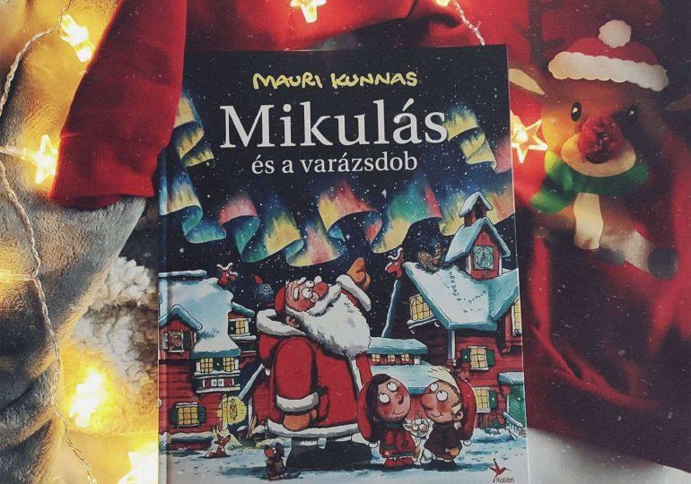 Mauri Kunnas - Tarja Kunnas: Mikulás és a varázsdob + Nyereményjáték