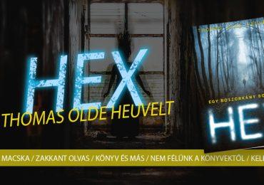 Thomas Olde Heuvelt: HEX – Egy boszorkány bosszúja + Nyereményjáték