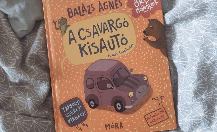 Balázs Ágnes: A csavargó kisautó és más történetek + Nyereményjáték