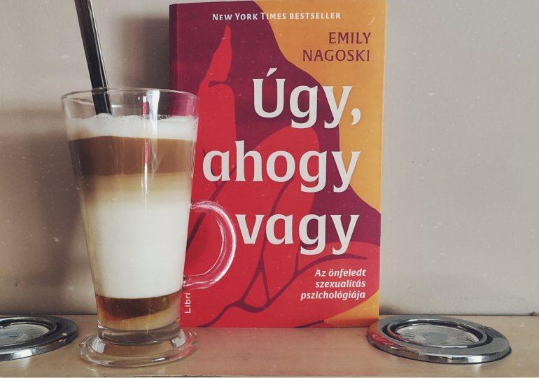 Emily Nagoski: Úgy, ahogy vagy + Nyereményjáték